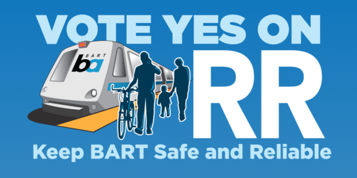 The poster for the BART bond/Measure RR, which passed. via strong support in SF and Alameda.